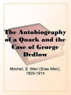 The Autobiography Of A Quack And The Case Of George Dedlow