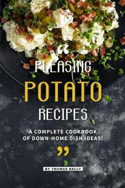 Pleasing Potato Recipes