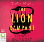 Birth of the Plantagenets : The Lion Rampant