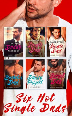 Six Hot Single Dads - 6 Book Box Set