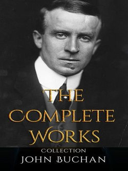 John Buchan: The Complete Works