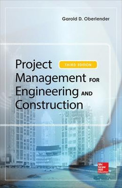 Project Management for Engineering and Construction, Third Edition