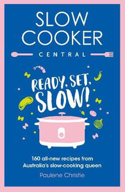 Slow Cooker Central: Ready, Set, Slow!