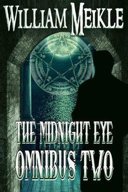 The Midnight Eye Files: Omnibus Edition Volume 2