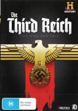 The Third Reich: The Rise and Fall (History)