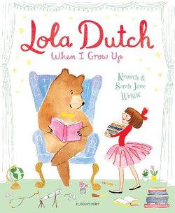 Lola Dutch: When I Grow Up