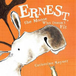 Ernest, the Moose Who Doesn't Fit