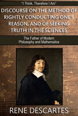 Discourse on the Method of Rightly Conducting One's Reason and of Seeking Truth in the Sciences: With 17 Illustrations and a Free Online Audio Link.