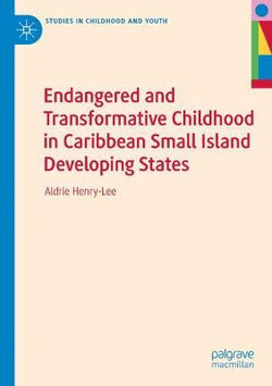 Endangered and Transformative Childhood in Caribbean Small Island Developing States