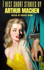 7 best short stories by Arthur Machen