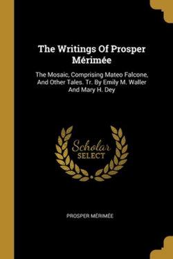 The Writings Of Prosper Merimee