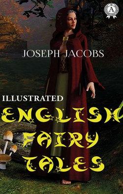 Joseph Jacobs - English Fairy Tales (Illustrated)