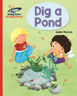 Reading Planet - Dig a Pond - Red A: Galaxy