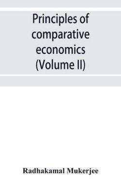Principles of comparative economics (Volume II)