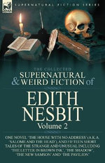 The Collected Supernatural and Weird Fiction of Edith Nesbit