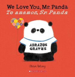 We Love You, Mr. Panda / Te Amamos, Sr. Panda (Bilingual)