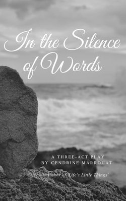In the Silence of Words: A Three-Act Play