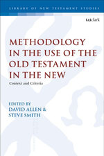 Methodology in the Use of the Old Testament in the New