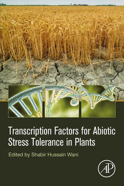 Transcription Factors for Abiotic Stress Tolerance in Plants