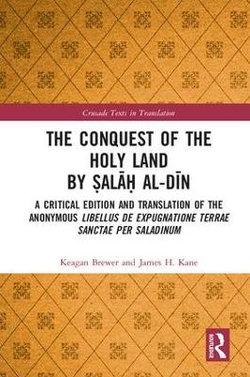 A Critical Edition and Translation of the Anonymous Libellus de Expugnatione Terrae Sanctae per Saladinum