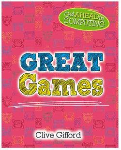 Get Ahead in Computing: Great Games