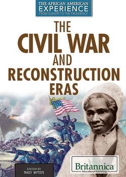 The Civil War and Reconstruction Eras