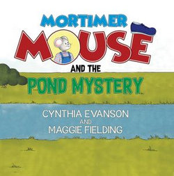 Mortimer Mouse and the Pond Mystery