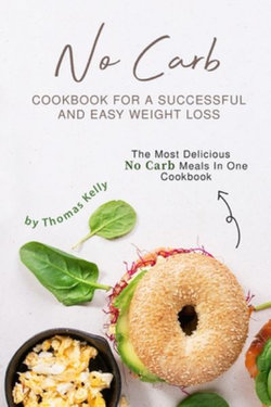 No Carb Cookbook For A Successful And Easy Weight Loss