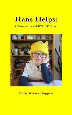Hans Helps: A Coronavirus/COVID-19 Story