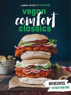 Hot for Food Vegan Comfort Classics
