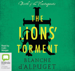 Birth of the Plantagenets : The Lions' Torment