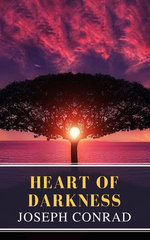 Heart of Darkness: A Joseph Conrad Trilogy