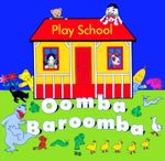 Play School: Oomba Baroomba (CD)