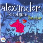 Alexander The Elephant: Alexander The Elephant in Zanzibar (CD)