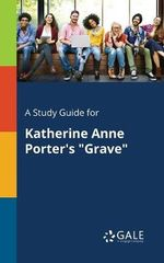 """A Study Guide for Katherine Anne Porter's """"grave"""""""