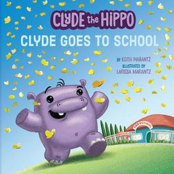 Clyde the Hippo : Clyde Goes to School