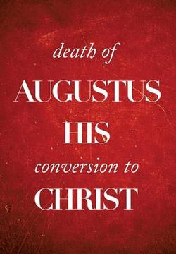 Death of Augustus His Conversion to Christ