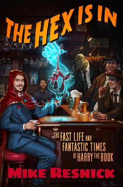 The Hex Is In: The Fast Life and Fantastic Times of Harry the Book