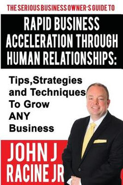 Rapid Business Acceleration Through Human Relationships
