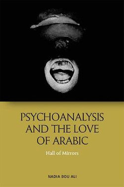 Psychoanalysis and the Love of Arabic