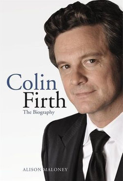 Colin Firth: The Biography