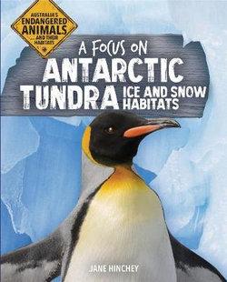 A Focus on Antarctic Tundra Ice and Snow Habitats