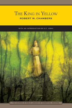 The King in Yellow (Barnes & Noble Library of Essential Reading)