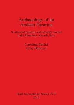 Archaeology of an Andean Pacarina