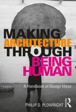 Making Architecture Through Being Human