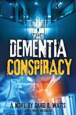 The Dementia Conspiracy