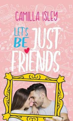 Let's Be Just Friends