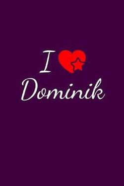 I love Dominik