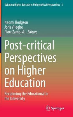 Post-Critical Perspectives on Higher Education