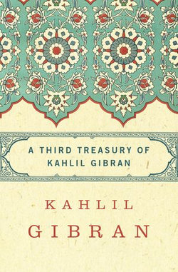 A Third Treasury of Kahlil Gibran